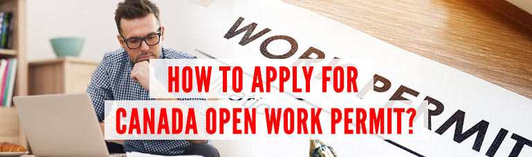 How-to-apply-for-Canada-Open-work-permit