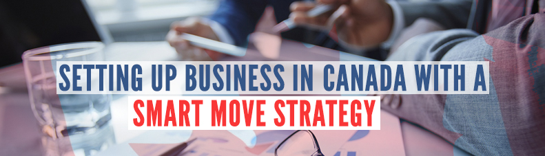 Setting-up-business-in-Canada-with-a-Smart-Move-Strategy